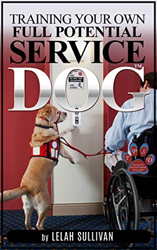 Training Your Own Full Potential Service Dog : Lelah Sullivan