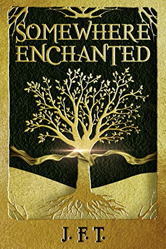 Somewhere Enchanted : J.F.T.