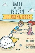 Harry and the Pelican Coloring Book: Amy Leaf
