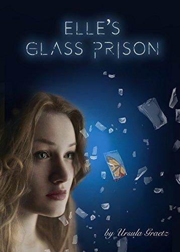 Elle's Glass Prison : Ursula Graetz