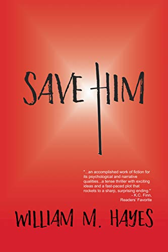 Save Him : William M. Hayes
