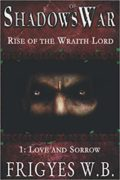 Shadows of War: Rise of the Wraith Lord : Frigyes W. B.