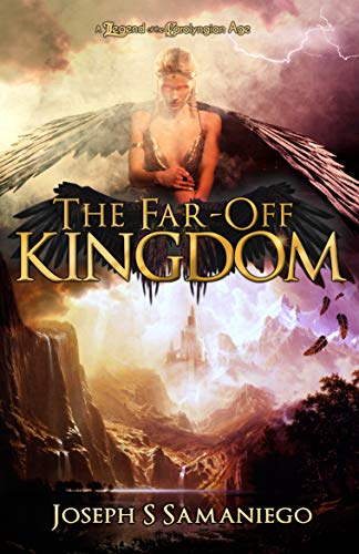 The Far-Off Kingdom : Joseph S Samaniego