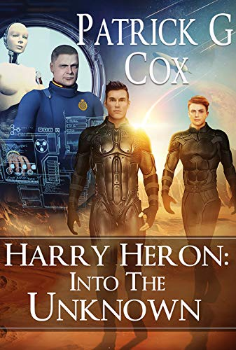 Harry Heron: Into the Unknown : Patrick G. Cox