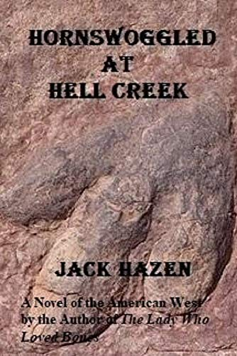 Hornswoggled at Hell Creek : Jack Hazen