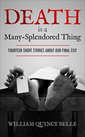 Death is a Many-Splendored Thing : William Quincy Belle