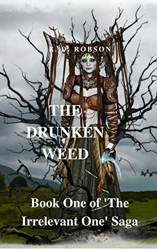 The Drunken Weed : E. D. Robson