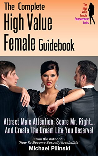 The Complete High-Value Female Guidebook : Michael Pilinski