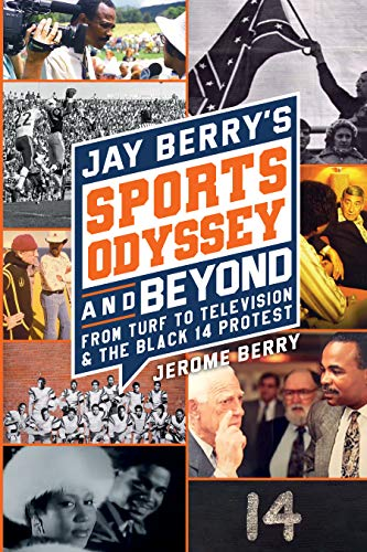 Jay Berry's Sports Odyssey and Beyond : Jerome (Jay) Berry
