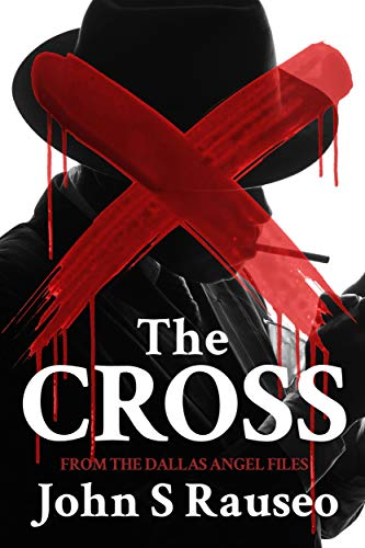 The Cross : John S Rauseo