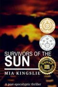 Survivors of the Sun: A post-apocalyptic thriller : Mia Kingslie