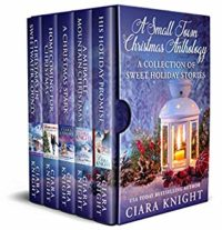 A Small Town Christmas Anthology : Ciara Knight