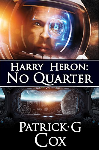 Harry Heron: No Quarter : Patrick G. Cox