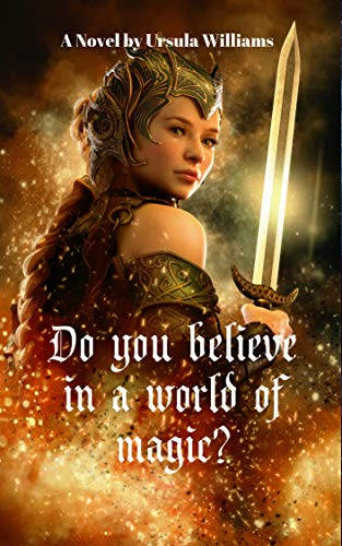 Do You Believe in a World of Magic? : Ursula Williams