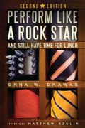 Perform Like a Rock Star and Still Have Time for Lunch : Orna W Drawas