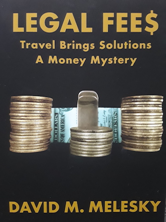 Legal Fees: Travel Brings Solutions : David M. Melesky