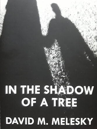 In the Shadow of a Tree : David M. Melesky