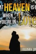 What Heaven Is Like When You're in Love : Ellisha Jimcoily