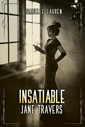 The Insatiable Jane Travers : Isabelle Lauren