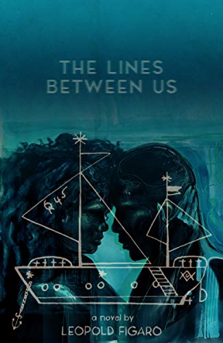 The Lines Between Us : Leopold Figaro