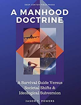A Manhood Doctrine : Jason Powers