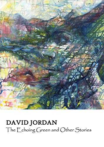The Echoing Green and Other Stories : David Jordan