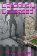 Deliciously Deceased : Emma L Beal
