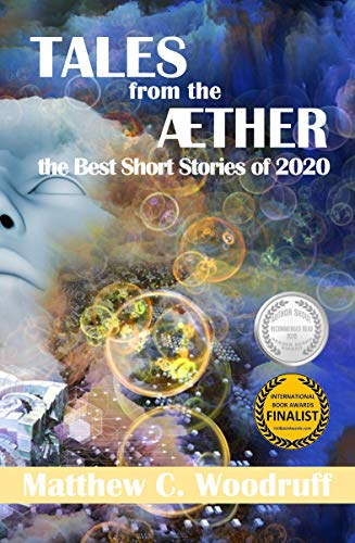 Tales from the Aether : Matthew C. Woodruff