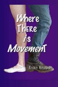 Where There is Movement : Evan Knapp