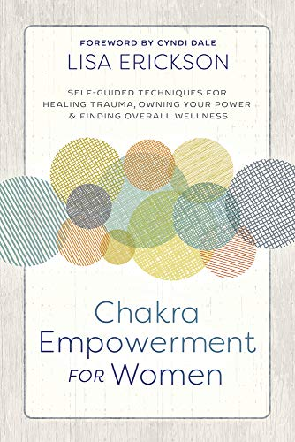 Chakra Empowerment for Women : Lisa Erickson