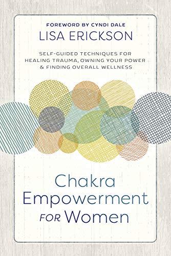 Chakra Empowerment for Women : Lisa Erickson