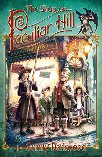The Shop on Peculiar Hill : Grimly Darkwood