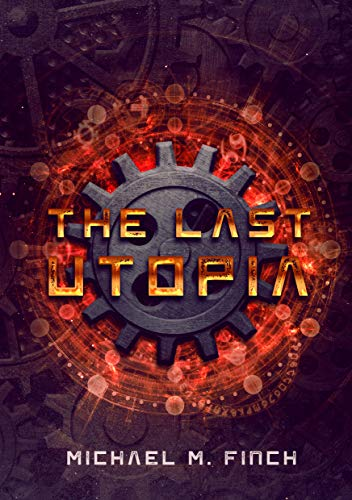 The Last Utopia : Michael M. Finch