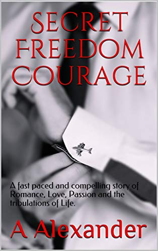 Secret Freedom Courage : Anna Alexander