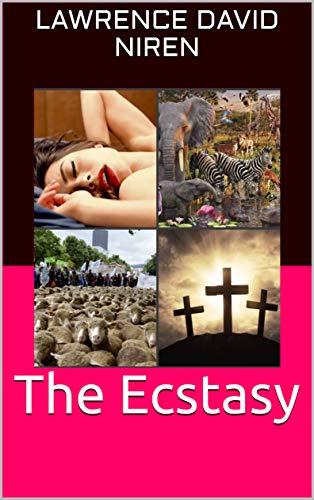 The Ecstasy : Lawrence David Niren