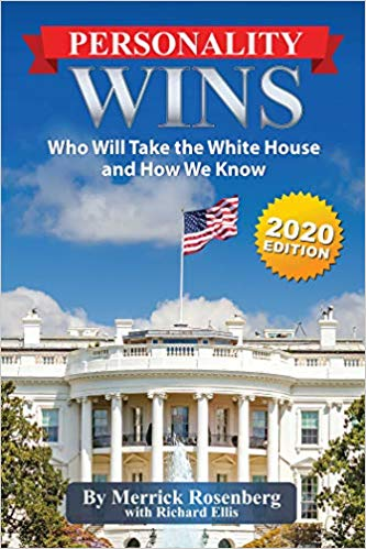 Personality Wins – Who Will Take the White House and How We Know : Merrick Rosenberg