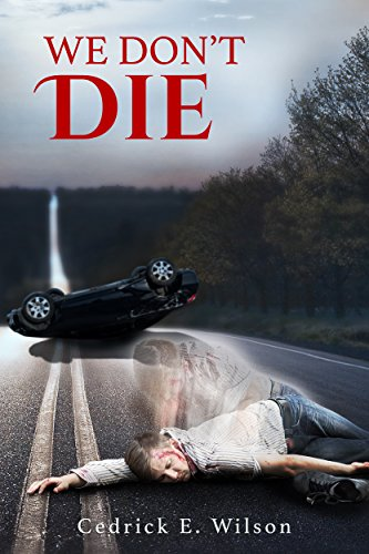 We Don't Die : Cedrick E. Wilson