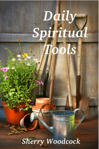 Daily Spiritual Tools : Sherry Woodcock