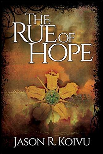 The Rue of Hope : Jason R. Koivu