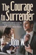 The Courage to Surrender : John W