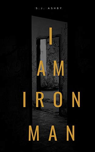 I Am Iron Man : S.J. Ashby