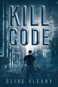 Kill Code: A Dystopian Science Fiction Novel : Clive Fleury