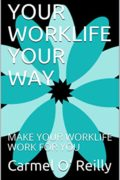 Your Worklife Your Way : Carmel O' Reilly