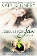 Jonquils for Jax (The Rousseaus #1) : Katy Regnery