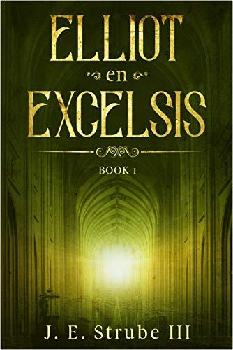 Elliot En Excelsis : J.E. Strube III