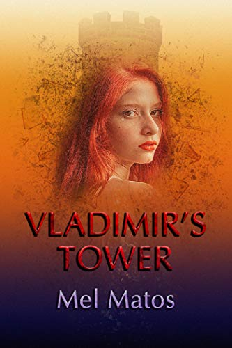 Vladimir's Tower : Mel Matos