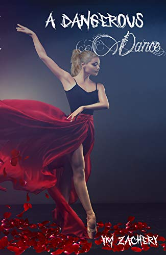 A Dangerous Dance : YM Zachery