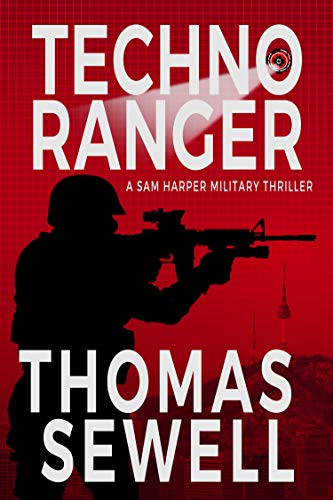 Techno Ranger : A Sam Harper Military Thriller : Thomas Sewell