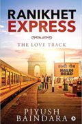 Ranikhet Express: The Love Track : Piyush Baindara