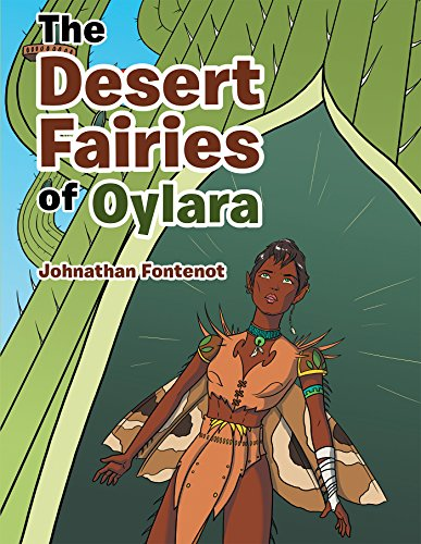 The Desert Fairies of Oylara : Johnathan Fontenot
